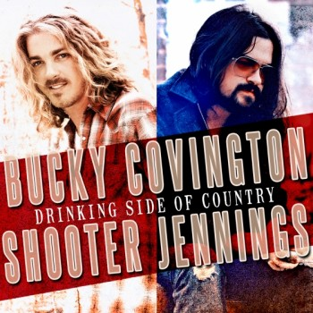 Bucky Covington and Shooter Jennings' 'Drinking Side Of Country' Video Approaches One Million Views In Less Than 24 Hours