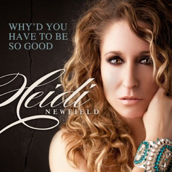 Heidi Newfield Releases New Video for 'Why'd You Have To Be So Good'