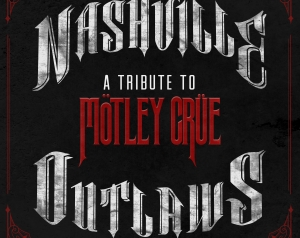 Release Date Announced For 'Nashville Outlaws: A Tribute To Mötley Crüe'