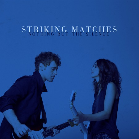 Striking Matches - Nothing But The Silence