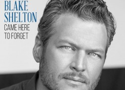 Listen To Blake Shelton's Personal New Single, 'Came Here To Forget'