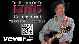 George Strait - Here For A Good Time (Audio)