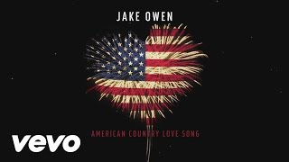 Jake Owen - American Country Love Song (Audio)