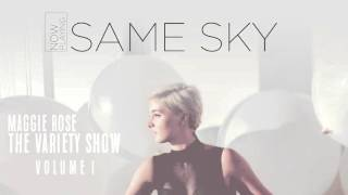 Maggie Rose - Same Sky (Official Audio)