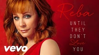 Reba McEntire - Until They Don't Love You