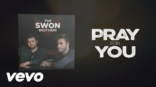 The Swon Brothers - Pray for You (Lyric Video)