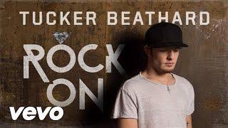 Tucker Beathard - Rock On (Static Version)