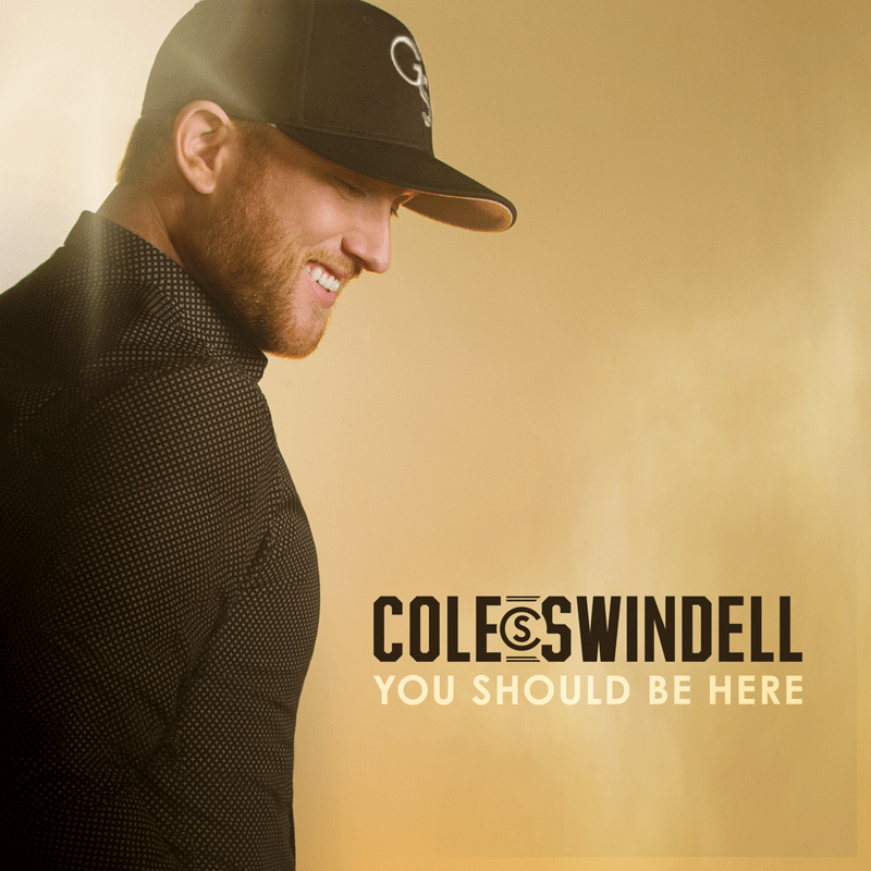 Cole Swindell You Should Be Here Album
