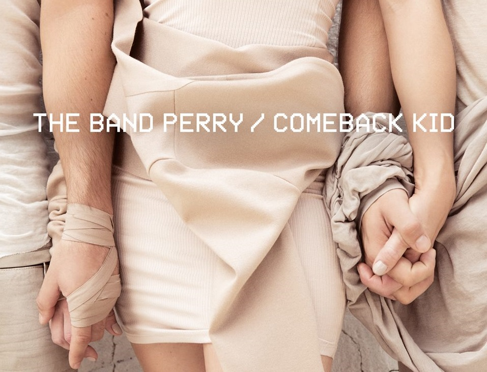 Listen To The Band Perry's New Single, 'Comeback Kid'