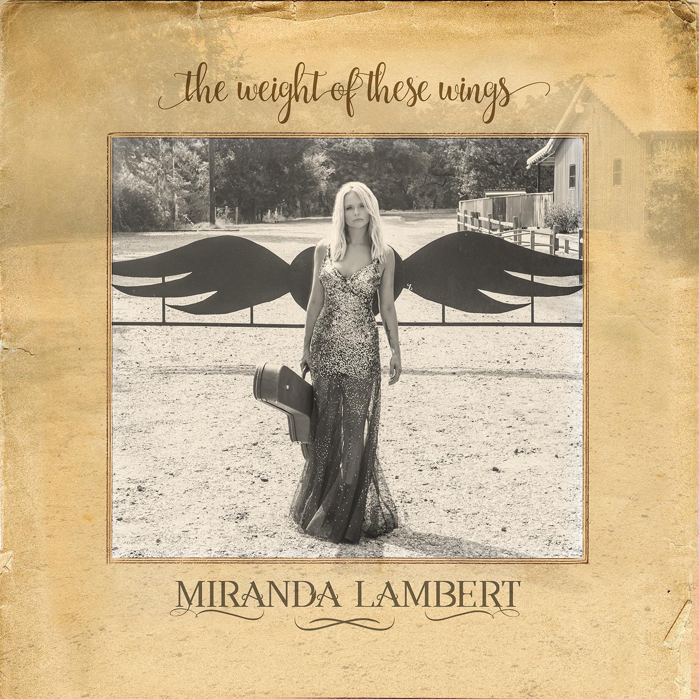 Miranda Lambert, 'The Weight of These Wings,' Cover art courtesy Sony Music Nashville