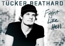 Tucker Beathard Rocks on with 'Fight Like Hell' EP