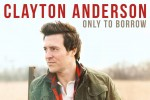 EP Review: Clayton Anderson's 'Only to Borrow'