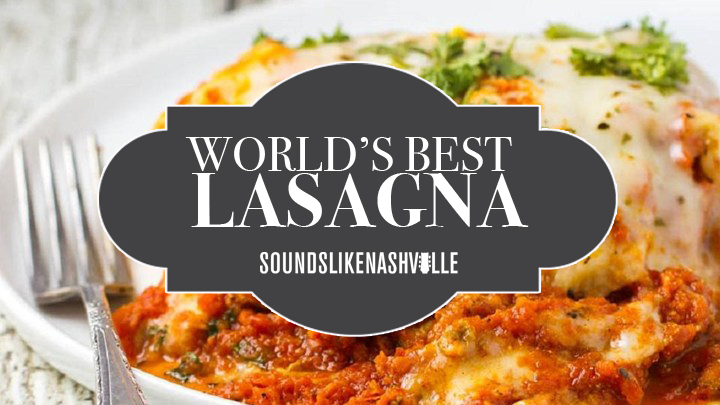 This is the World's Best Lasagna…Seriously!
