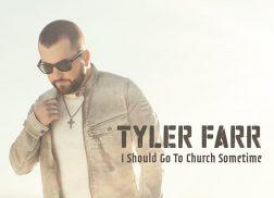 Listen to Tyler Farr's Inspired New Single, 'I Should Go to Church Sometime'
