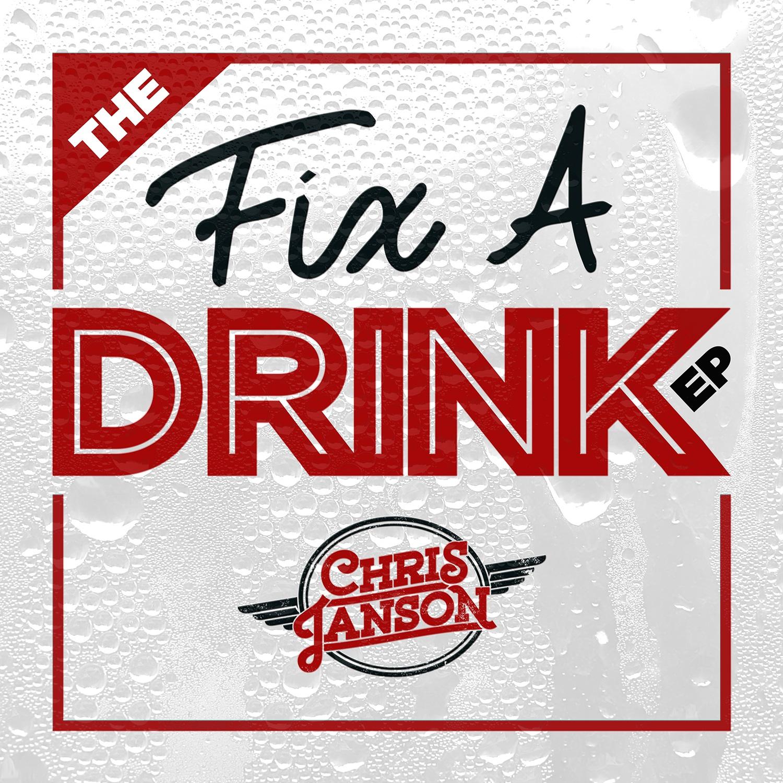 EP Review: Chris Janson's 'Fix A Drink'