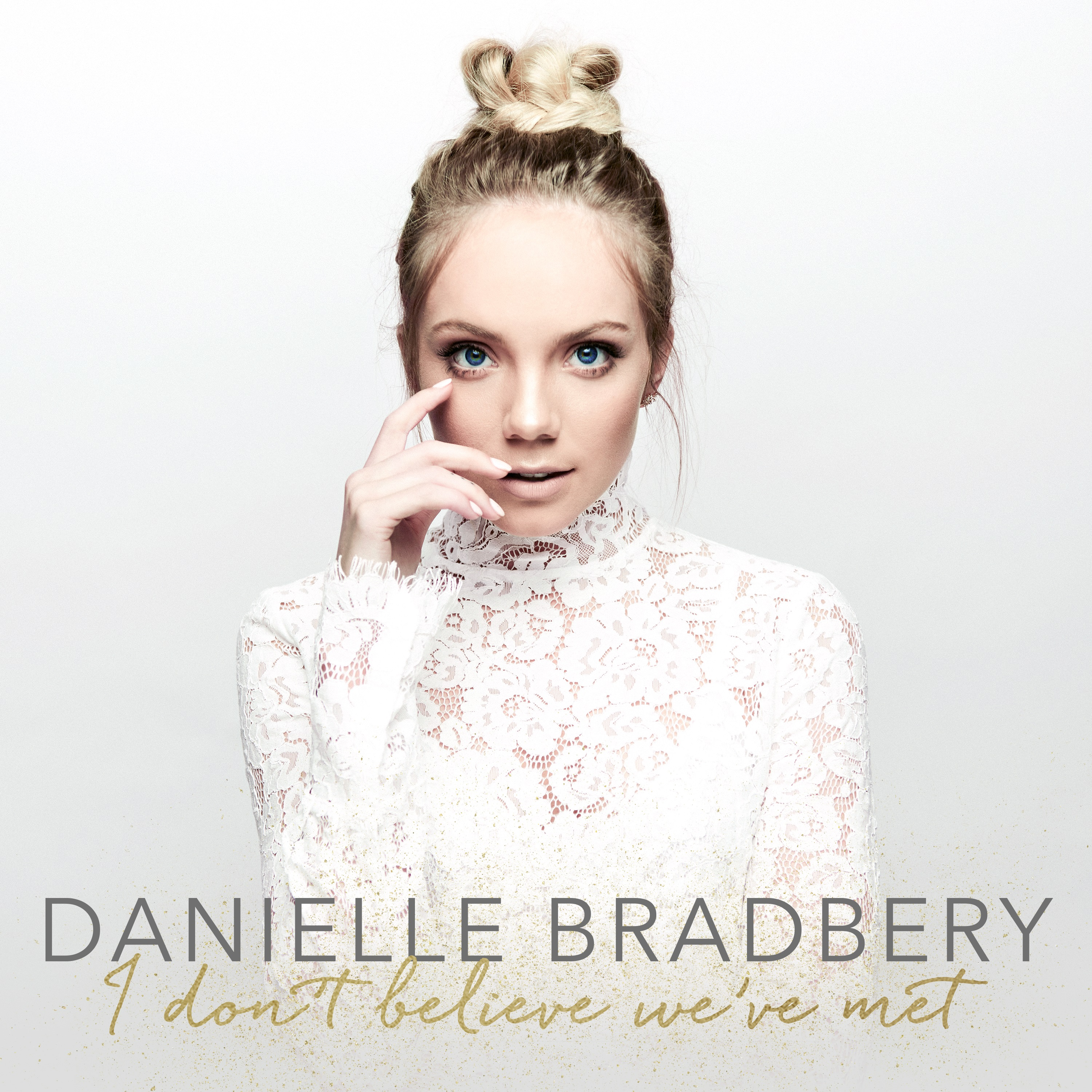 Image result for danielle bradbery i don't believe we've met