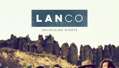 Album Review: LANCO's 'Hallelujah Nights'