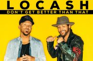 LOCASH Returns with Feel-Good New Single, 'Don't Get Better Than That'