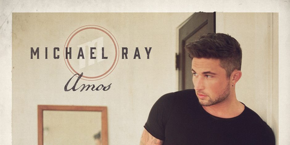 Album Review: Michael Ray's 'Amos'