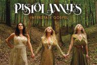 Pistol Annies Announce New Album <em>Interstate Gospel</em>, Debut Three New Tracks