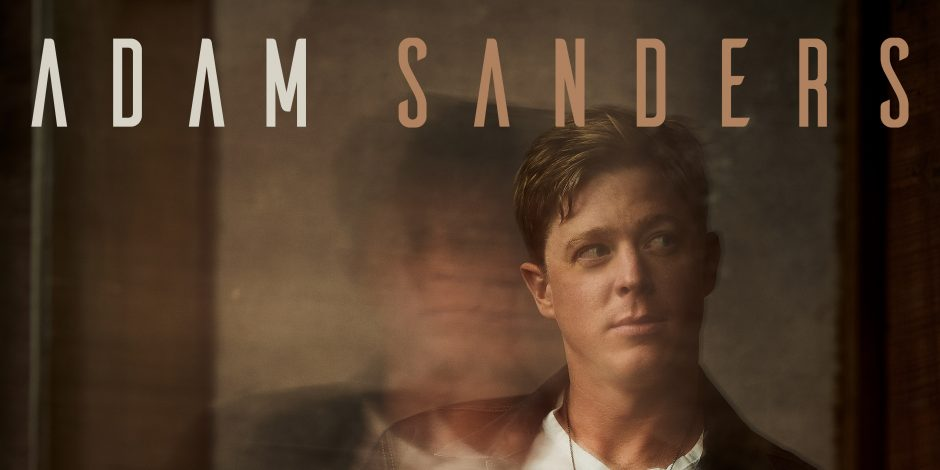 Adam Sanders Follows His Own Voice on Self-Titled Debut EP