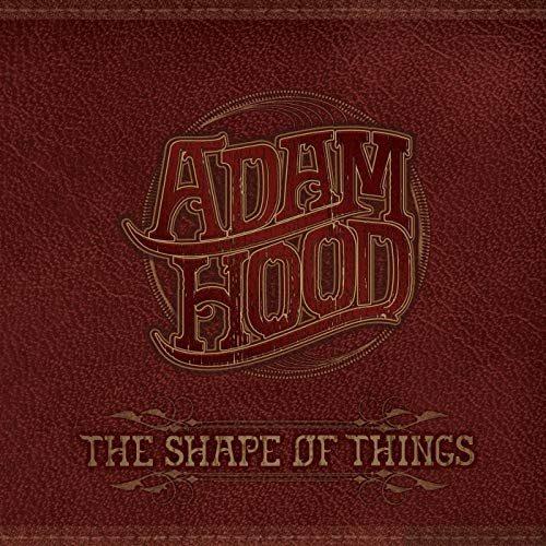 Adam Hood - The Shape of Things