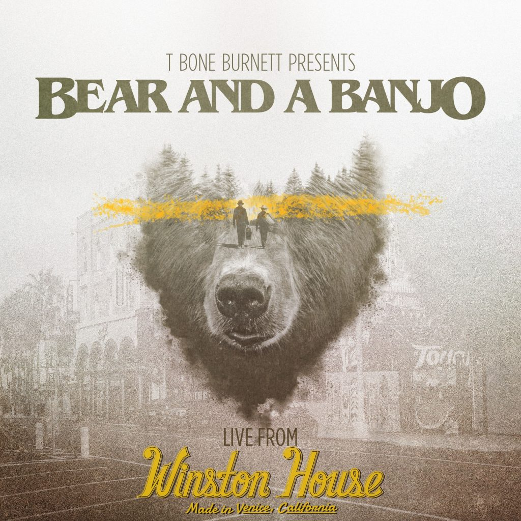 T Bone Burnett Presents Bear and a Banjo, Live From Winston House; Cover art courtesy of 42West