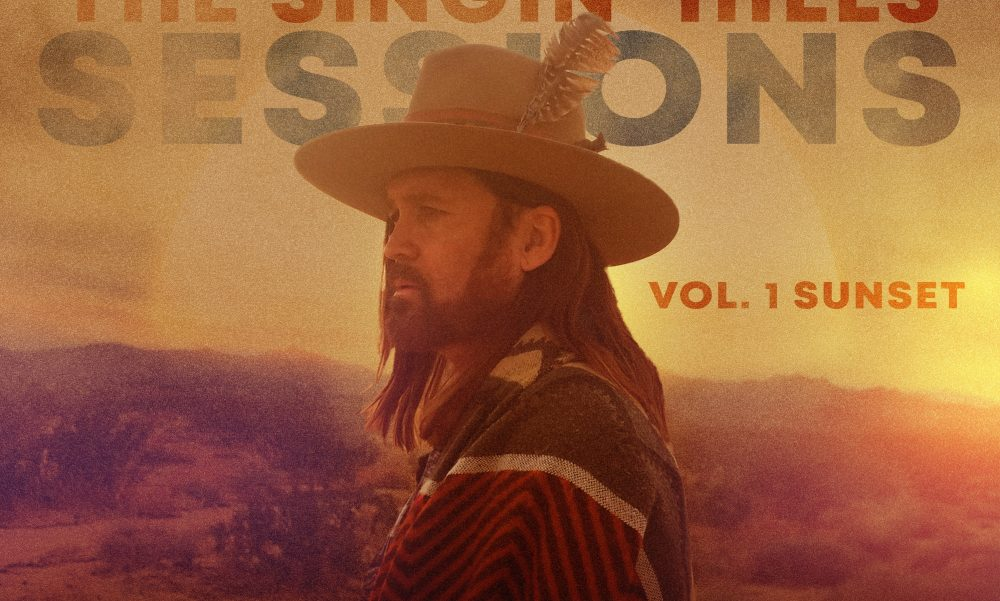 Billy Ray Cyrus Shares 'The Singin' Hills Sessions Vol. 1 Sunset' EP