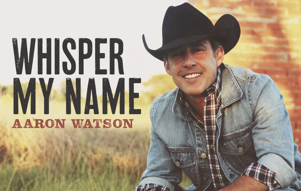 Aaron Watson Drops Feel-Good Love Song 'Whisper My Name'