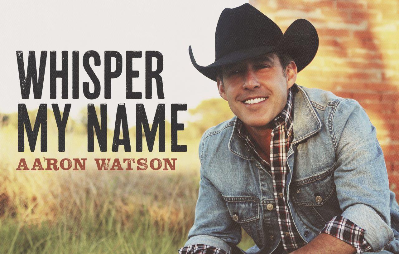 Aaron Watson Drops Feel-Good Love Song 'Whisper My Name'