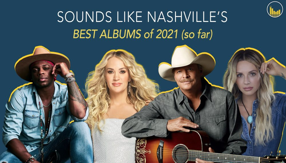 Sounds Like Nashville's 10 Best Country Albums of 2021 (So Far)